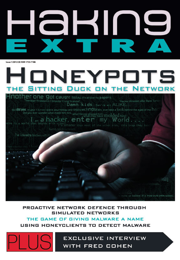 Detecting Malware with Honeyclients/Honeypots - with Fred Cohen. New Hakin9 Extra is out!!!!