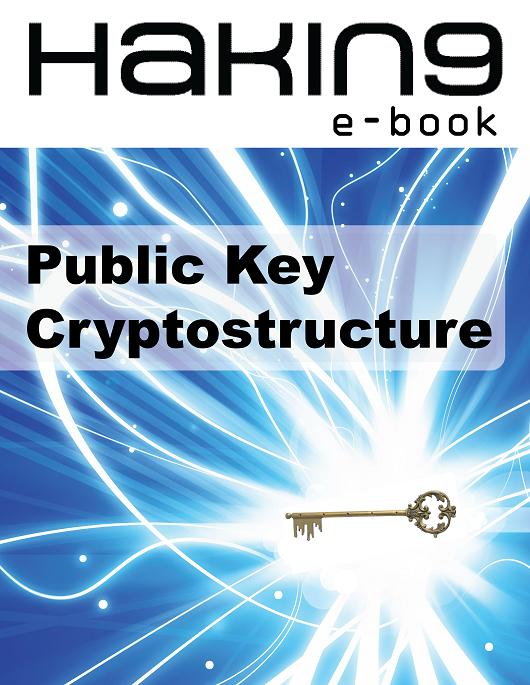 Public Key Cryptostructure - Hakin9 E-book 1/2012