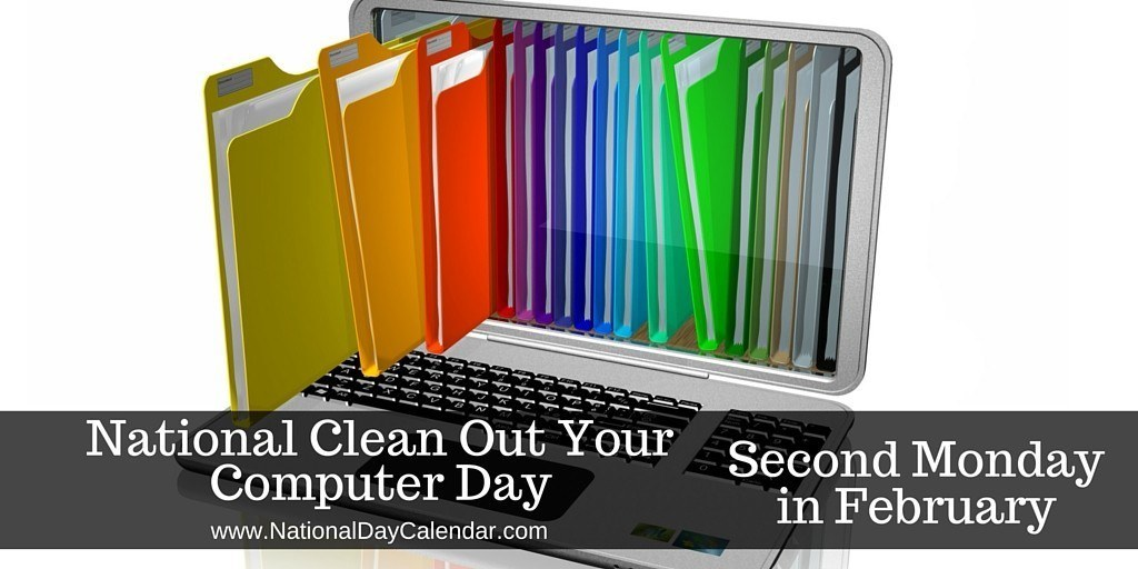 National-Clean-Out-Your-Computer-Day-Second-Monday-in-February-1024x512