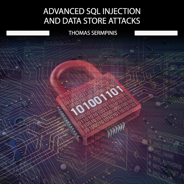 Web Application Hacking: Advanced SQL Injection and Data Store ...