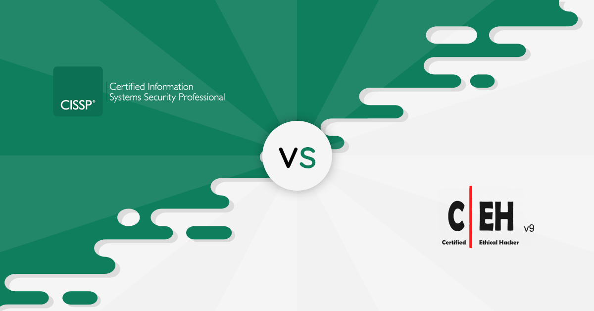 Cissp Vs Ceh Which It Security Certifications Are More Valuable
